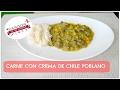 CARNE CON CREMA DE CHILE POBLANO🍰LOS SECRETOS DE MI COCINA🍰