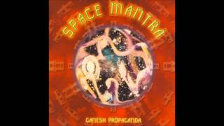 Space Mantra - Ganesh Propaganda [Full Album] ᴴᴰ