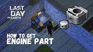 LDOE: How to get ENGINE PARTS  Last Day On Earth (v.1.8.3) (Vid#28) !!