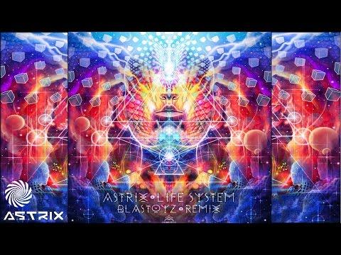 Astrix - Life System (Blastoyz Remix)