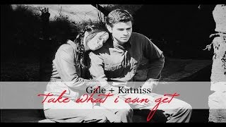 gale + katniss | take what i can get