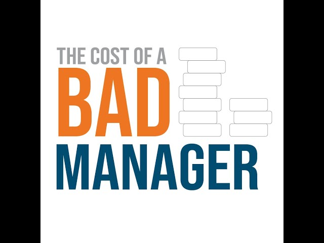 The Cost of a Bad Manager