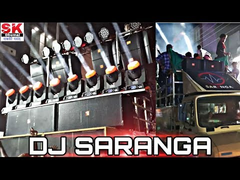 DJ SARANGA - WORLD BEST DJ SOUND SYSTEM - RAMNAVMI 2018