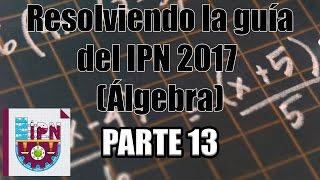 Resolviendo la guía del IPN 2017 (Álgebra) (41-44) Parte 13