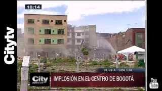 Citytv: Implosión en el centro de Bogotá