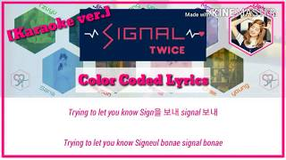 Twice (트와이스) - Signal Color Coded Lyrics [Karaoke ver.][official Instrumental/Kpop]
