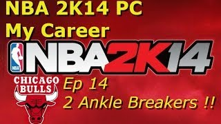 NBA 2K14 PC My Career Ep 14 Two Ankle Breakers !!