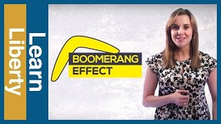 Foreign Policy Explained, Ep. 4: The Boomerang Effect - Learn Liberty