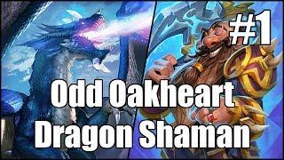 [Hearthstone] Odd Oakheart Dragon Shaman (Part 1)