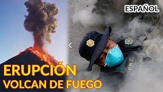Volcán de Fuego - EL VIDEO MÁS IMPORTANTE | Guatemala Erupción