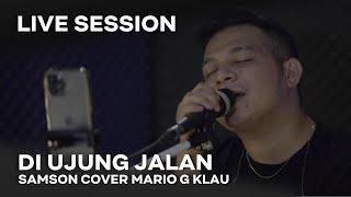 SAMSON - Diujung Jalan [MGK LIVE SESSION]