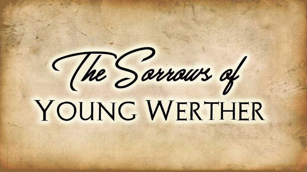 sorrow of young werther The cover for the standard ebooks edition of the sorrows of young werther  42,645 words (2 hours 36 minutes) with a reading ease of 6891 (average  difficulty.