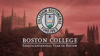 Boston College's Sesquicentennial Year in Review