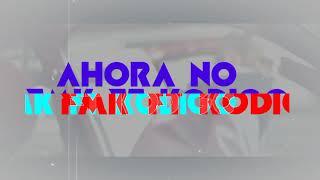 FMK ft. Kodigo - Ahora no (Shot by @laimoz) (LETRA)Lyrics vídeo