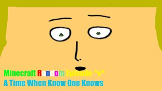 Minecraft Random Episode ^v^ A Time When Know One Knows