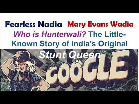 Fearless Nadia |  Hunterwali | Stunt Queen | biography