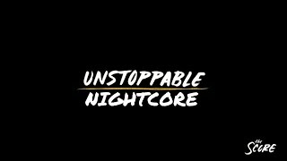The Score - Unstoppable Nightcore