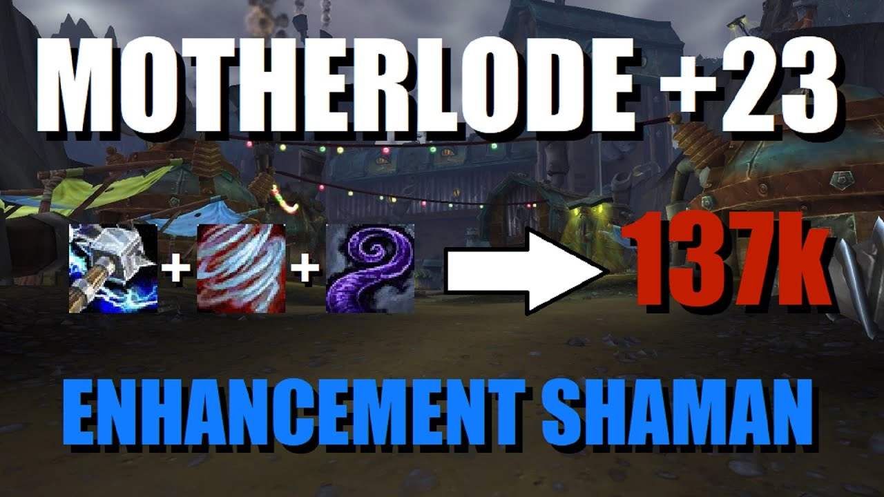 137k DPS - CRAZY Pulls! Motherlode +23 Enhancement Shaman 8.3 | World of Warcraft | Waves