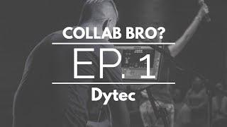 Collab Bro?: Episode #1 [FLP]