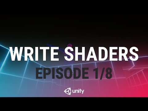 Writing Your First Shader In Unity - Session Introduction [1