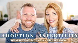 Our Adoption + Infertility Journey  Looking back at what we&#39d change + wish we knew...