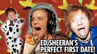 Ed Sheeran's Perfect First Date