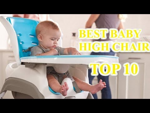 Top 10 Best Baby High Chairs 2018 – How to Choose Best
