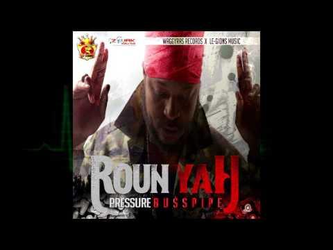 Pressure Busspipe - Roun Yah