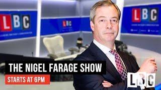 The Nigel Farage Show 16th July 2019 - LBC
