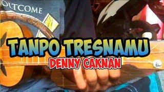 Download TANPO TRESNAMU - DENNY CAKNAN COVER KENTRUNG BY AL