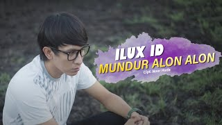 Download lagu MUNDUR ALON ALON - ILUX ID MP3