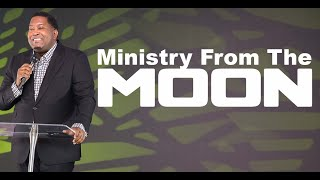 Ministry from the Moon | Dr. E. Dewey Smith | Genesis 1:14:-16 KJV