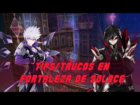 [Elsword] Tips en Fortaleza de Solace + Truco para True End