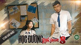 PHIM CẤP 3 - Phần 8 : Trailer 06 | Phim Học Sinh Giang Hồ 2018 | Ginô Tống, Kim Chi, Lục Anh
