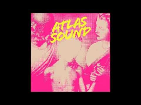 Atlas Sound - Let the Blind Lead Those Who Can See but Cannot Feel [Full Album]