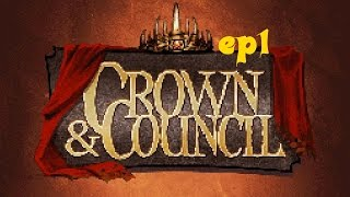 Crown and council (ep1)