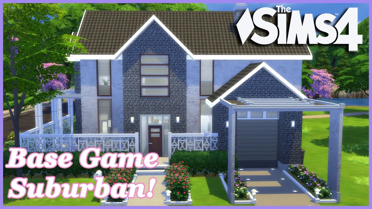 The sims 4 the base game suburban house build youtube for House making games