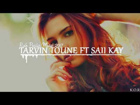 TARVIN TOUNE FT SAII KAY- RIAH- [PACIFIC MUSIC] 2017