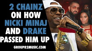 2 Chainz On How Nicki Minaj and Drake Passed Him Up