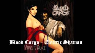 Blood Cargo - Electric Shaman