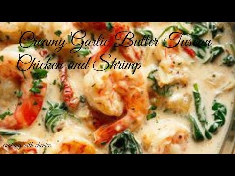 Creamy Garlic Butter Tuscan  Chicken And Shrimp