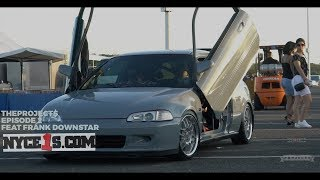 The Projects Ep. 2 W/ Downstar INC. Honda Civic EG