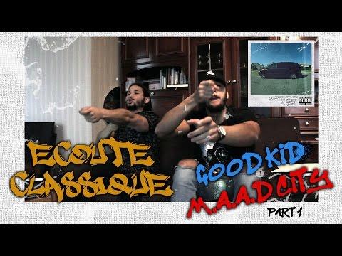 ECOUTE CLASSIQUE - Kendrick Lamar - Good Kid, M.A.A.D City #Part1