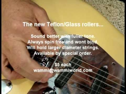 New Teflon/Glass string rollers for Kahlers. Incredible tone difference!