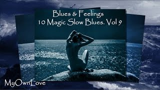 Blues & Feelings ~ 10 Magic Slow Blues. Vol 9