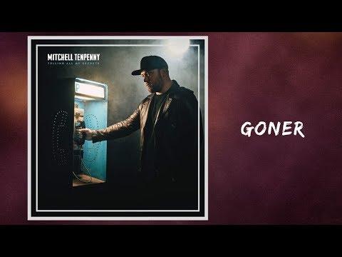 Goner - Mitchell Tenpenny 🎧Lyrics