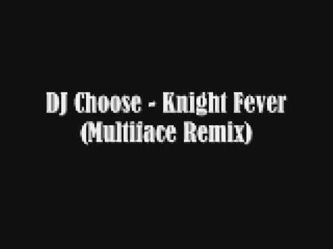 Dj Choose - Knight Fever (Multiface Remix)