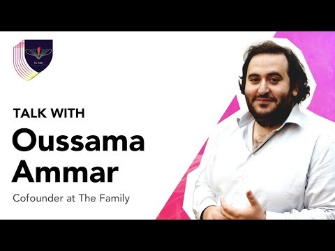 Talk with Oussama Ammar, co-founder at The Family
