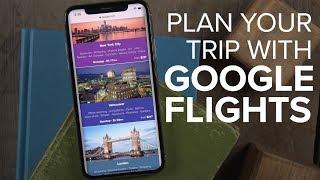 Use Google Flights when planning trips