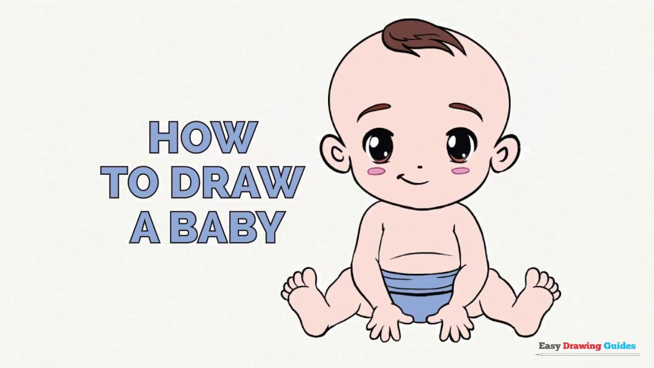 How To Draw A Baby In A Few Easy Steps Drawing Tutorial For Kids